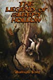 The Legend of Sleepy Hollow: Washington Irvings Headless Horseman (Timeless Classic Books)