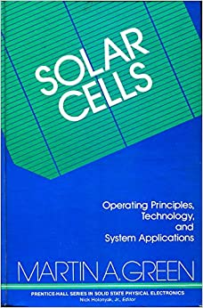 Solar cells operating principles technology and system applications