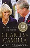 Charles & Camilla: Portrait of a Love Affair (0099490870) by Brandreth, Gyles