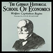 The German Historical School of Economics (       UNABRIDGED) by Dr. Nicholas Balabkins Narrated by Louis Rukeyser