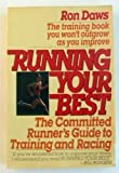 Running Your Best: The Committed Runner's Guide to Training and Racing