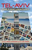img - for Tel-Aviv, the First Century: Visions, Designs, Actualities (An Israel Studies Book) book / textbook / text book