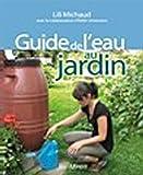 echange, troc Lili Michaud, Edith Smeesters - Guide de l'eau au jardin