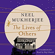 The Lives of Others (       UNABRIDGED) by Neel Mukherjee Narrated by Raj Ghatak