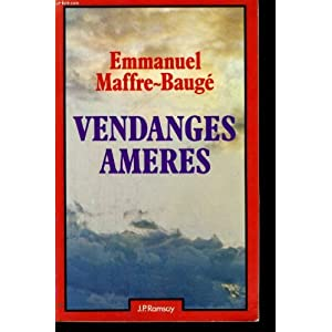 Vendanges am�res par Maffre-Baug�