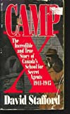 Camp X - The Incredible and True Story of Canada's School for Secret Agents 1941 - 1945 (077367148X) by David Stafford