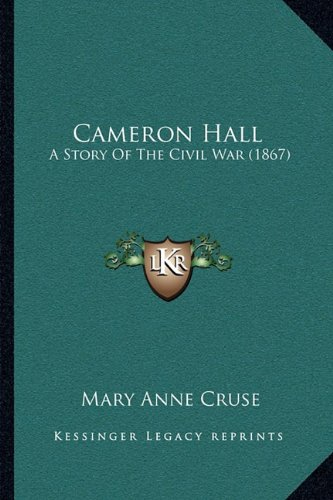 Cameron Hall: A Story of the Civil War (1867)