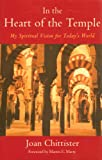 In the Heart of the Temple: My Spiritual Vision for Today's World (0974240516) by Chittister, Joan