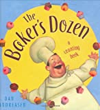 The Baker's Dozen: A Counting Book (0805078096) by Andreasen, Dan
