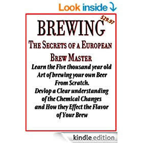 Brewing   How To Brew Your Own Beer From Scratch   Brewing Homebrew (Lost Master Keys of the Homebrewery Book 5)