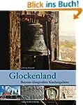 Glockenland: Bayerns klangvollste Kir...
