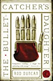 The Bullet-Catcher's Daughter (Fall of the Gas-Lit Empire duology Book 1)