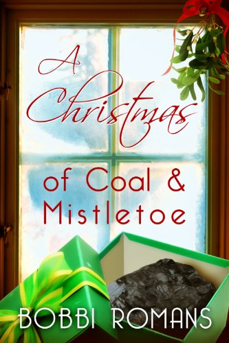 Book: A Christmas of Coal and Mistletoe by Bobbi Romans