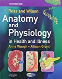 Ross & Wilson Anatomy and Physiology in Health and Illness - Text, Colouring Book and Workbook Package Anne Waugh BSc(Hons) MSc CertEd SRN RNT FHEA