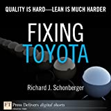 img - for Fixing Toyota: Quality Is Hard--Lean Is Much Harder book / textbook / text book