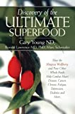 img - for Discovery of the Ultimate Superfood: How the Ningxia Wolfberry And 4 Other Foods Help Combat Heart Disease, Cancer, Chronic Fatigue, Depression, Diabetes And More by Gary Young (2005-07-30) book / textbook / text book