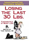 Losing The Last 30 Pounds: Fundamentals Of Weight Loss