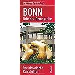 Bonn - Orte der Demokratie: Der historische Reiseführer