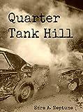 Quarter Tank Hill