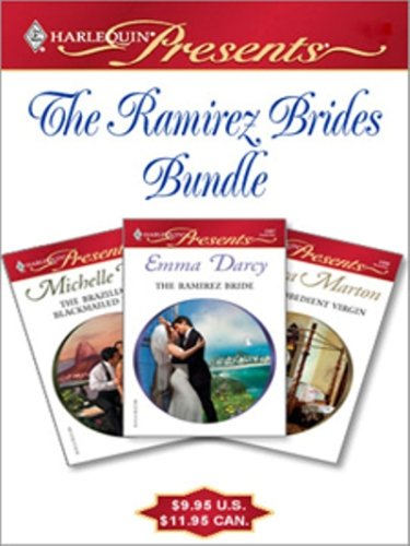 The Ramirez Brides Bundle: The Brazilian's Blackmailed BrideThe Disobedient Virgin, by Emma Darcy, Michelle Reid, Sandra Marton
