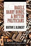 Bagels, Barry Bonds, and Rotten Polit...