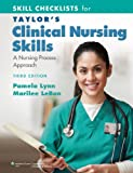Skill Checklists for Taylors Clinical Nursing Skills: A Nursing Process Approach