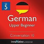 Upper Beginner Conversation #10, Volume 2 (German) |  Innovative Language Learning