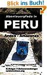 Abenteuerpfade in Peru: Anden - Amazo...