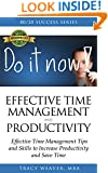 80/20 Success Series on Effective Time Management and Productivity: Effective Time Management Tips and Skills to Increase Productivity and Save Time (Get ... Reviews of David Allen and Tony Robbins)