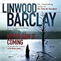 Never Saw It Coming (       UNABRIDGED) by Linwood Barclay Narrated by Francine Brody