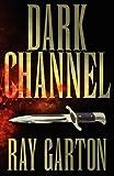Dark Channel (0759297959) by Garton, Ray
