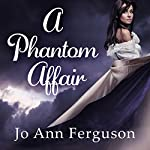 A Phantom Affair | Jo Ann Ferguson