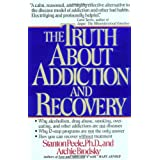 The Truth about Addiction and Recoveryby Stanton Peele
