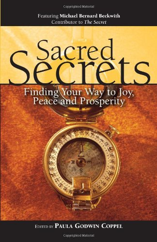 Sacred Secrets: Finding Your Way to Joy, Peace and Prosperity