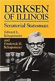 img - for Dirksen of Illinois: Senatorial Statesman by Schapsmeier, Edward L, Schapsmeier, Frederick H (1985) Hardcover book / textbook / text book