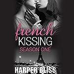 French Kissing, Season 1 | Harper Bliss