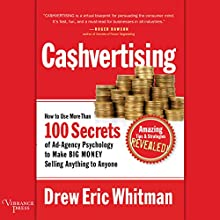 Ca$hvertising: How to Use More Than 100 Secrets of Ad-Agency Psychology to Make Big Money Selling Anything to Anyone Audiobook by Drew Eric Whitman Narrated by Johnny Heller