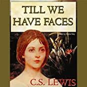 Till We Have Faces | [C.S. Lewis]