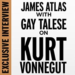 Exclusive Interview: James Atlas with Gay Talese on Kurt Vonnegut | [Gay Talese]