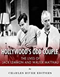 Hollywoods Odd Couple: The Lives of Jack Lemmon and Walter Matthau