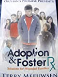 img - for Orphan's Promise Presents: Adoption & Foster Rx - Solutions for Wounded Families book / textbook / text book
