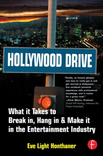 Hollywood Drive: What it Takes to Break in, Hang in &...