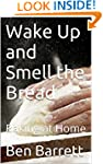 Wake Up and Smell the Bread: Baking a...