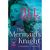 The Mermaid's Knight (Once Upon a Time-Travel Book 1) ~ Jill Myles