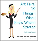 Art Fairs: 10 Things I Wish I Knew When I Started (Artist Organized)