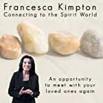 Connecting to the Spirit World | Francesca Kimpton