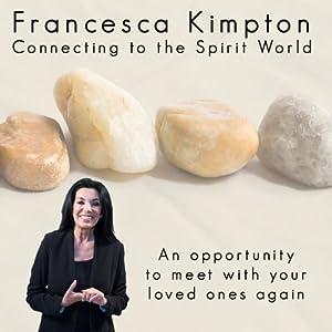 Connecting to the Spirit World | [Francesca Kimpton]