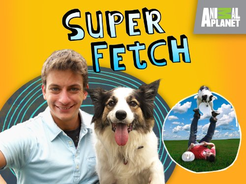 Super Fetch Season 1