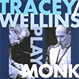 Tracey/Wellins Play Monk