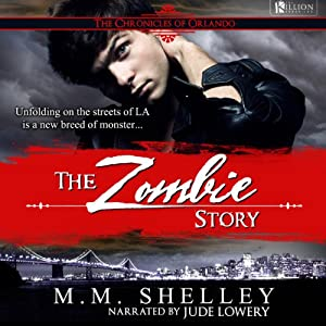 The Zombie Story: The Chronicles of Orlando, Book 1 | [M. M. Shelley]